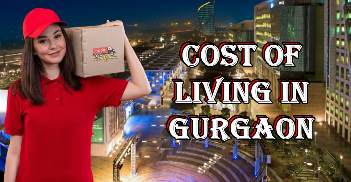 Cost of Living in Gurgaon for Couples, Families, and Individuals