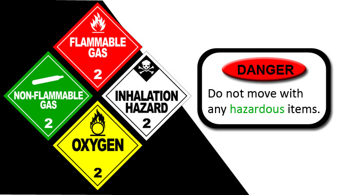 Do not move with any hazardous items