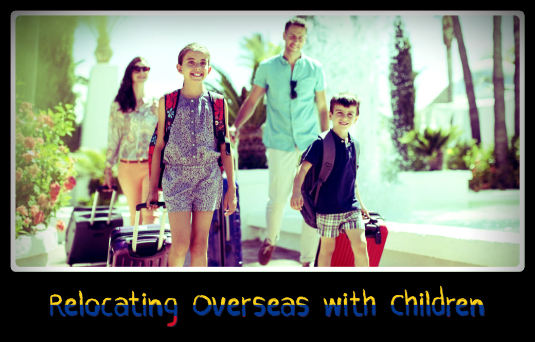 Relocating Overseas with Children