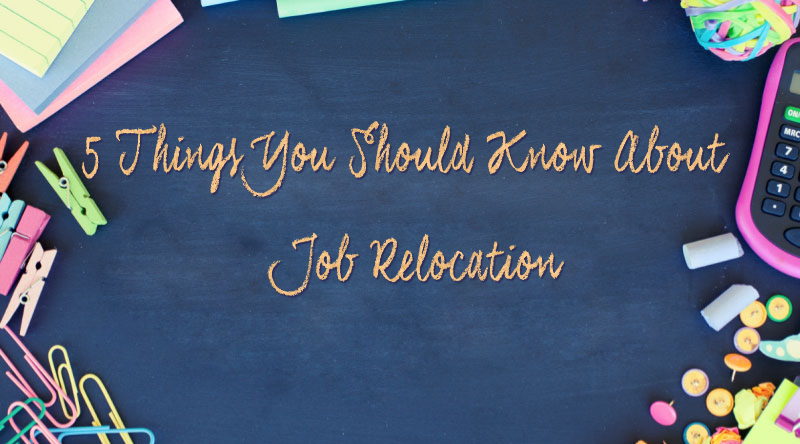 5 Things You Should Know About Job Relocation