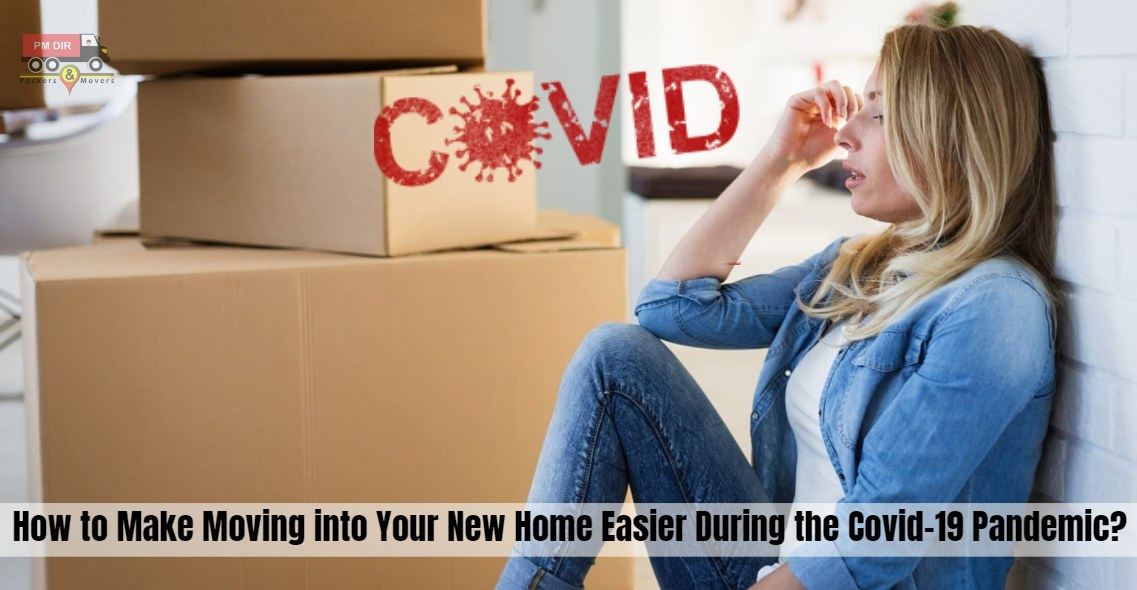 6 Tips to Make Moving into Your New Home Easier During the COVID 19 Pandemic