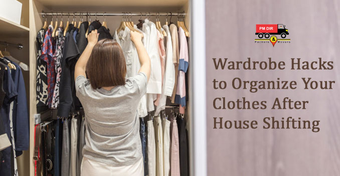 Wardrobe Hacks to Organize Your Clothes After House Shifting