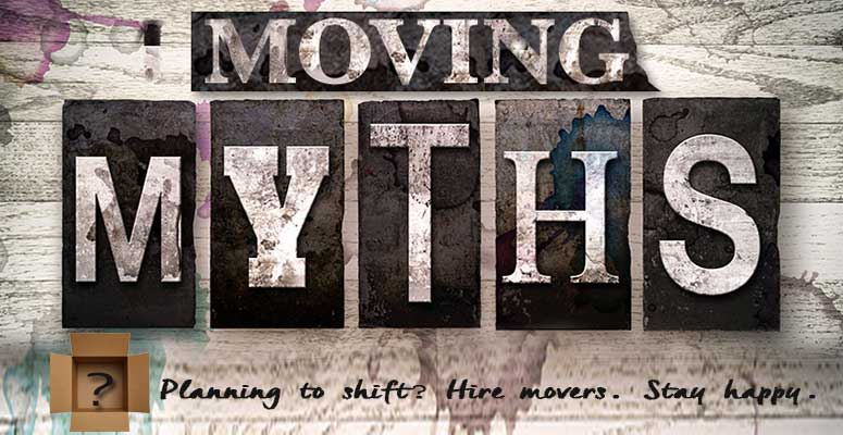 Moving Myths One Should Be Aware Of?