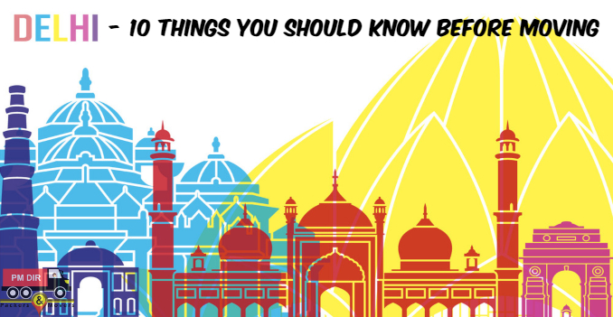 10 Things You Should Know Before Moving to Delhi