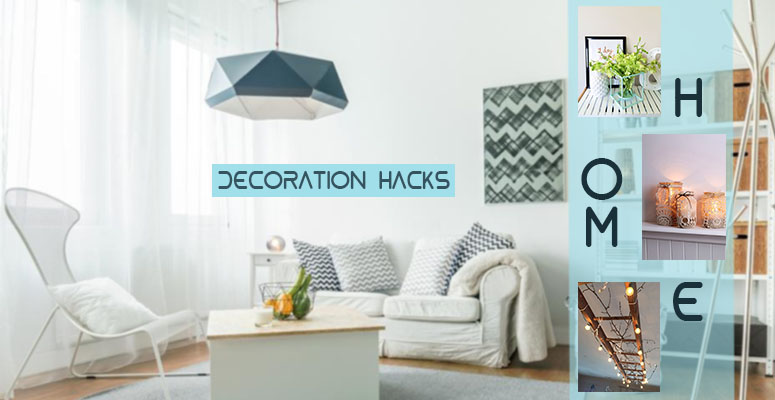 Home Decoration Hacks after Relocation