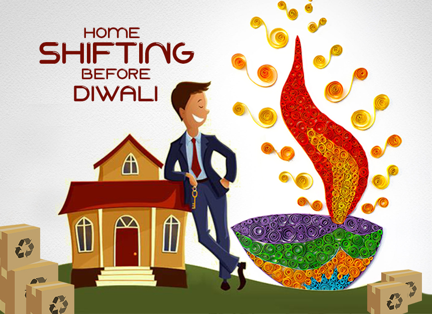 Home shifting before Diwali
