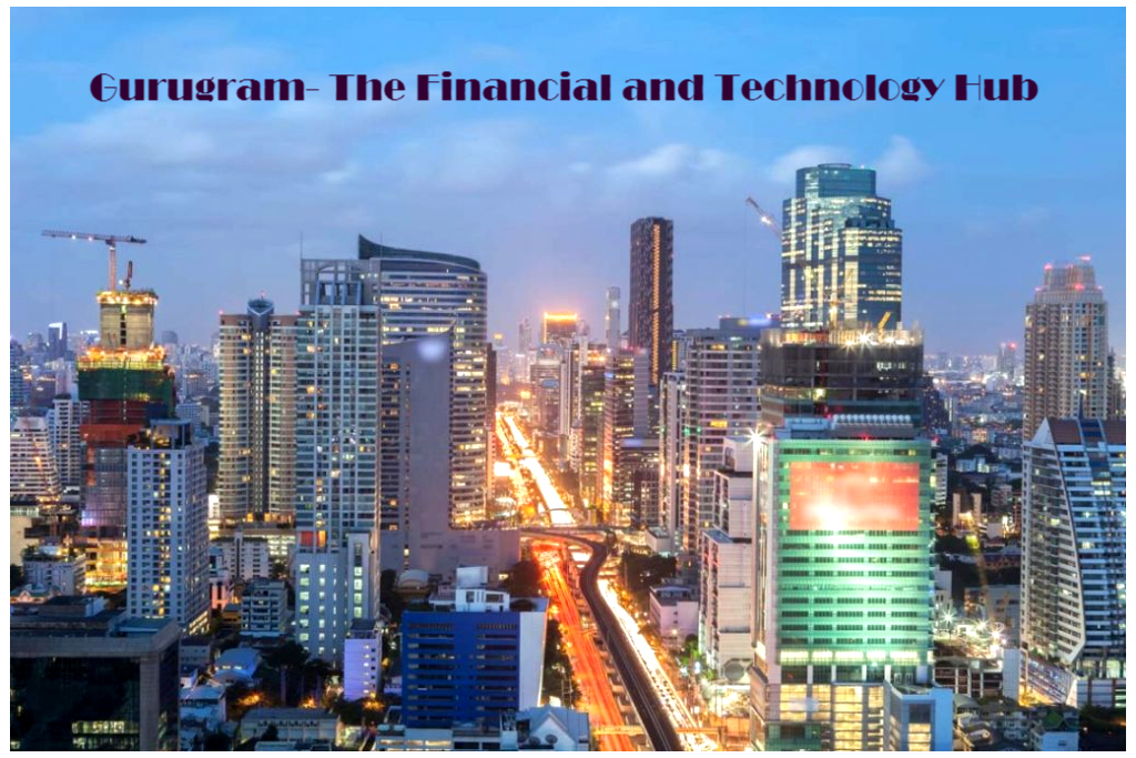 Gurugram- The Financial and Technology Hub