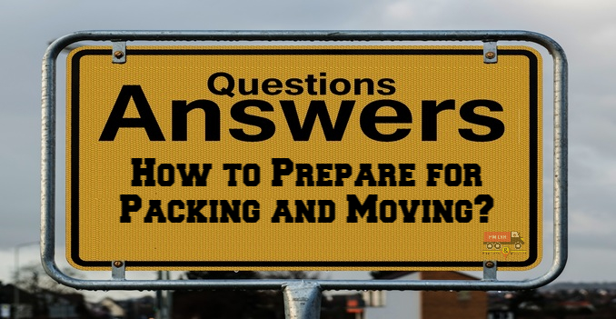 How to Prepare for Packing and Moving?